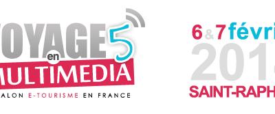 Salon E-tourisme Voyage en Multimédia   Saint-Raphaël 6 et 7 Février 2014
