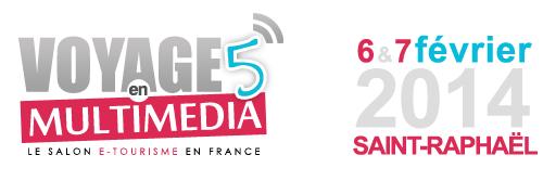 Salon E-tourisme Voyage en Multimédia | Saint-Raphaël 6 et 7 Février 2014