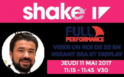 Full Performance vous attend sur Shake 2017 à Marseille