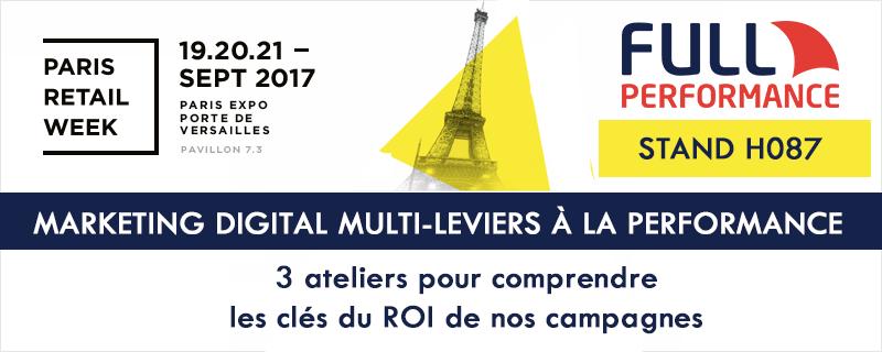 Full Performance sur Paris Retail Week : le spécialiste du ROI pour vos campagnes digitales