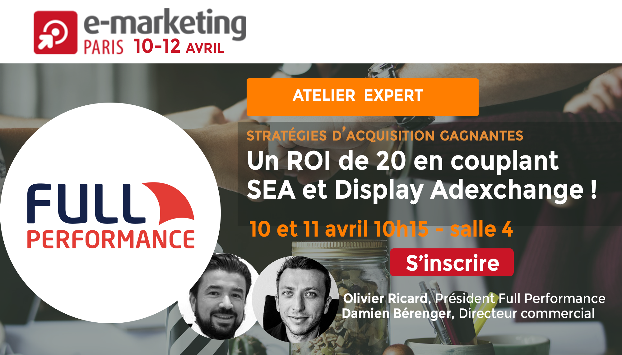 Réservez votre atelier Expert Full Performance sur Emarketing Paris 2018
