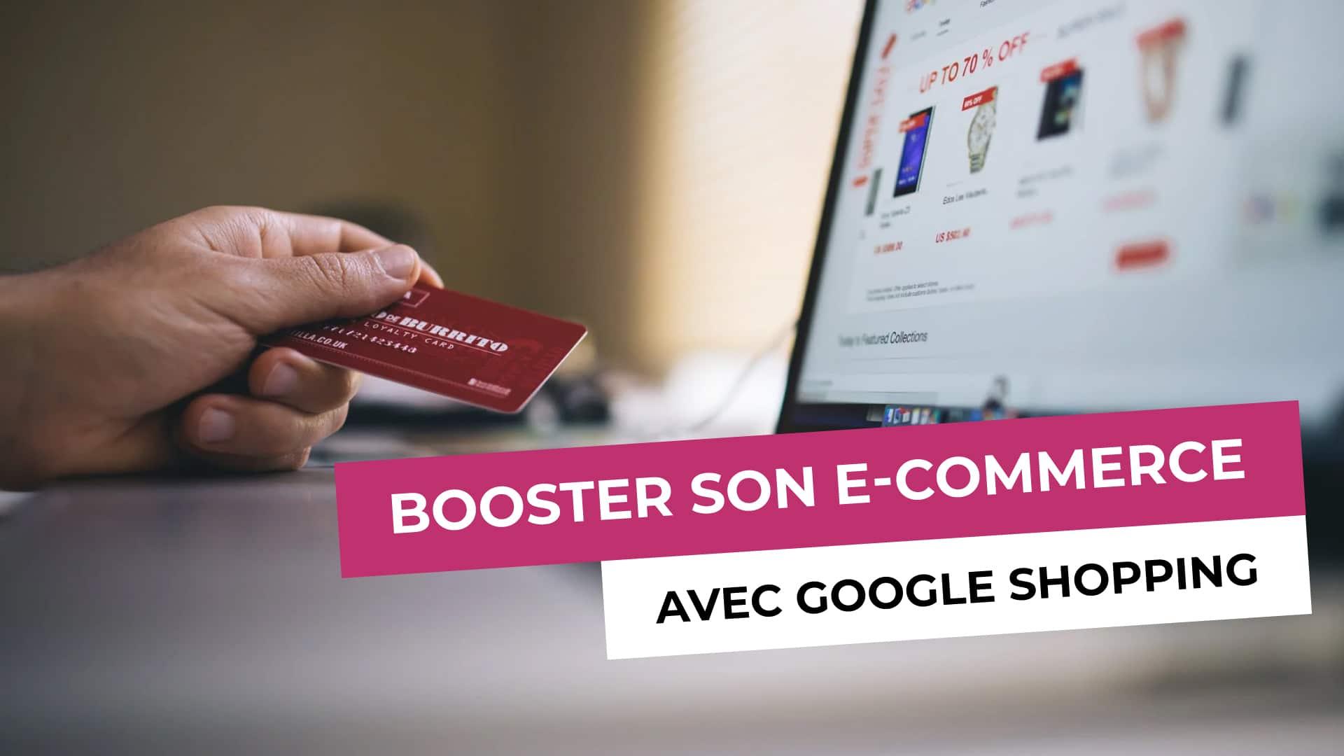 Booster son e-commerce avec Google Shopping